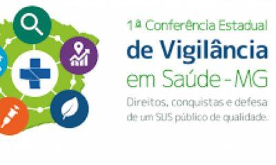 Conselho Estadual de Saúde e SES-MG promovem 1ª Conferência Estadual de Vigilância em Saúde