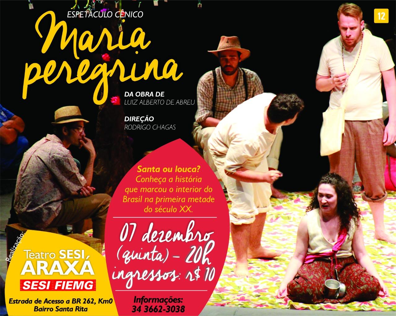 MARIA PEREGRINA – Espetáculo Cênico em ARAXÁ