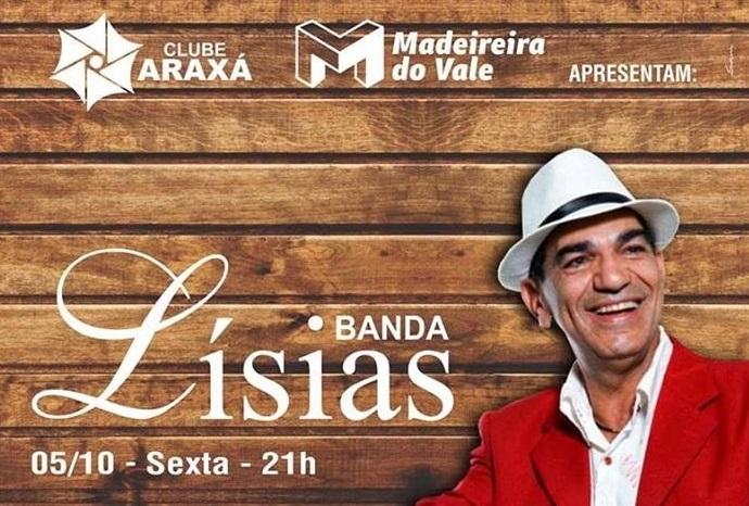 Banda Lísias em show recheado de atrações no Clube Araxá