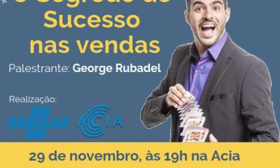 Palestra: Segredo do Sucesso nas vendas – com George Rubadel