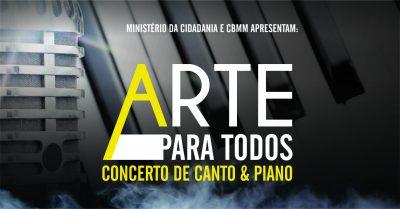 ARTE PARA TODOS – Concerto de Canto e Piano