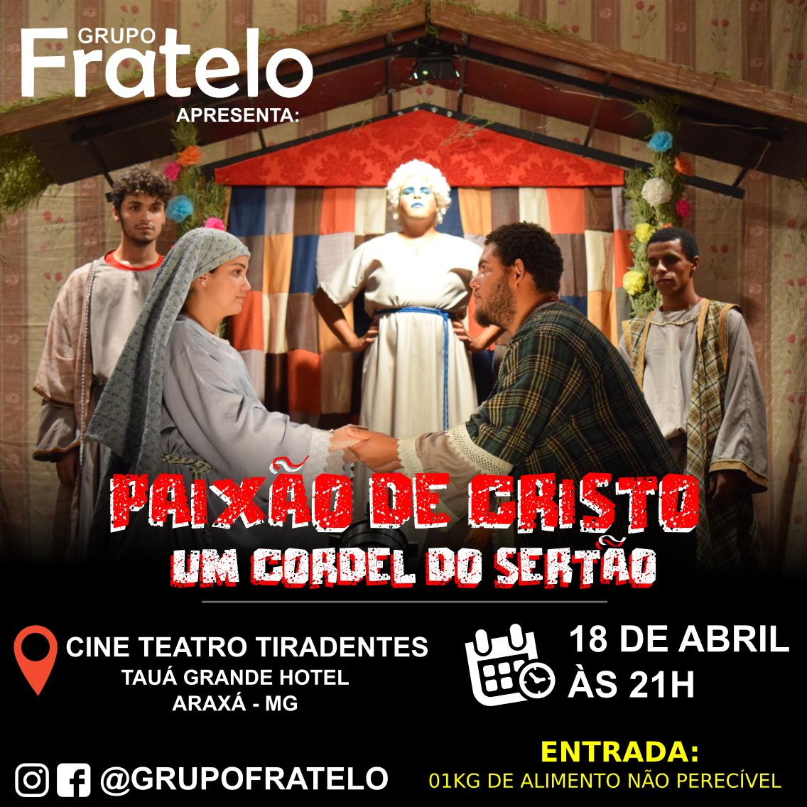 Paixão de Cristo em Araxá – Grupo Fratelo