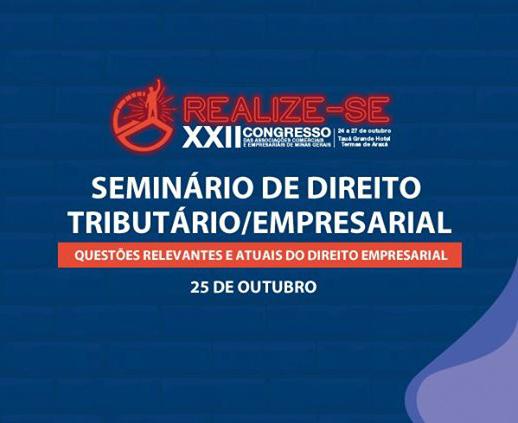 Seminário gratuito de Direito Tributário reúne autoridades do segmento em Araxá