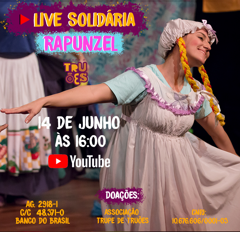 """Trupe de Truões apresentará """"Rapunzel"""" em live solidária no domingo (14/06) às 16h"""