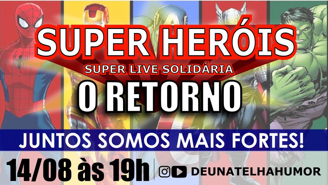 """Live """"Super Heróis – O Retorno"""" já tem nova data para acontecer"""