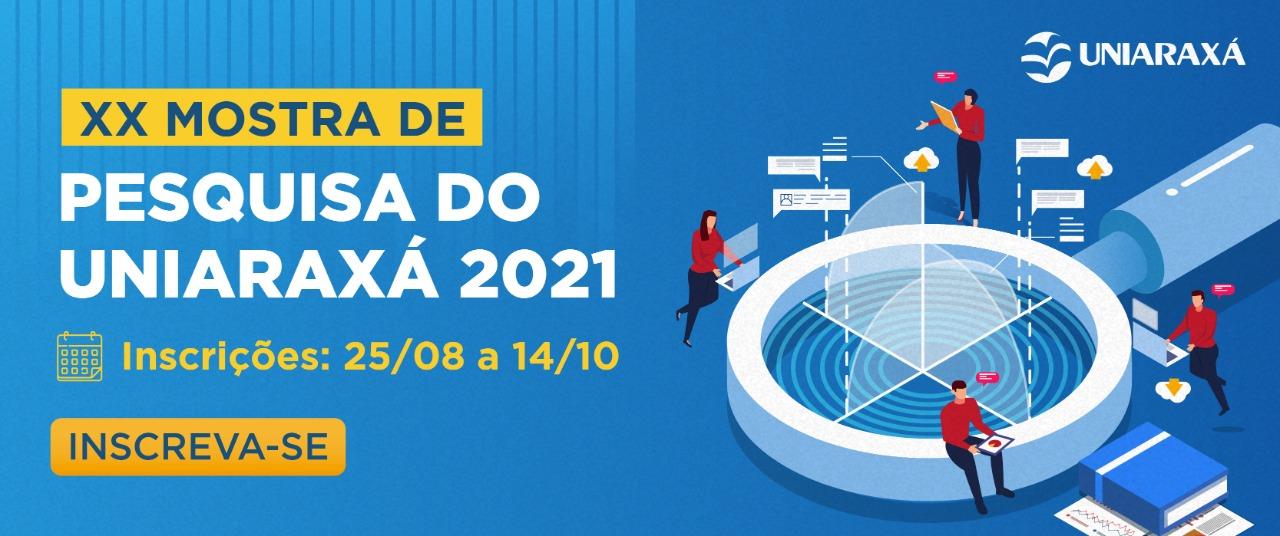 Inscrições | XX Mostra de Pesquisa do UNIARAXÁ – 2021