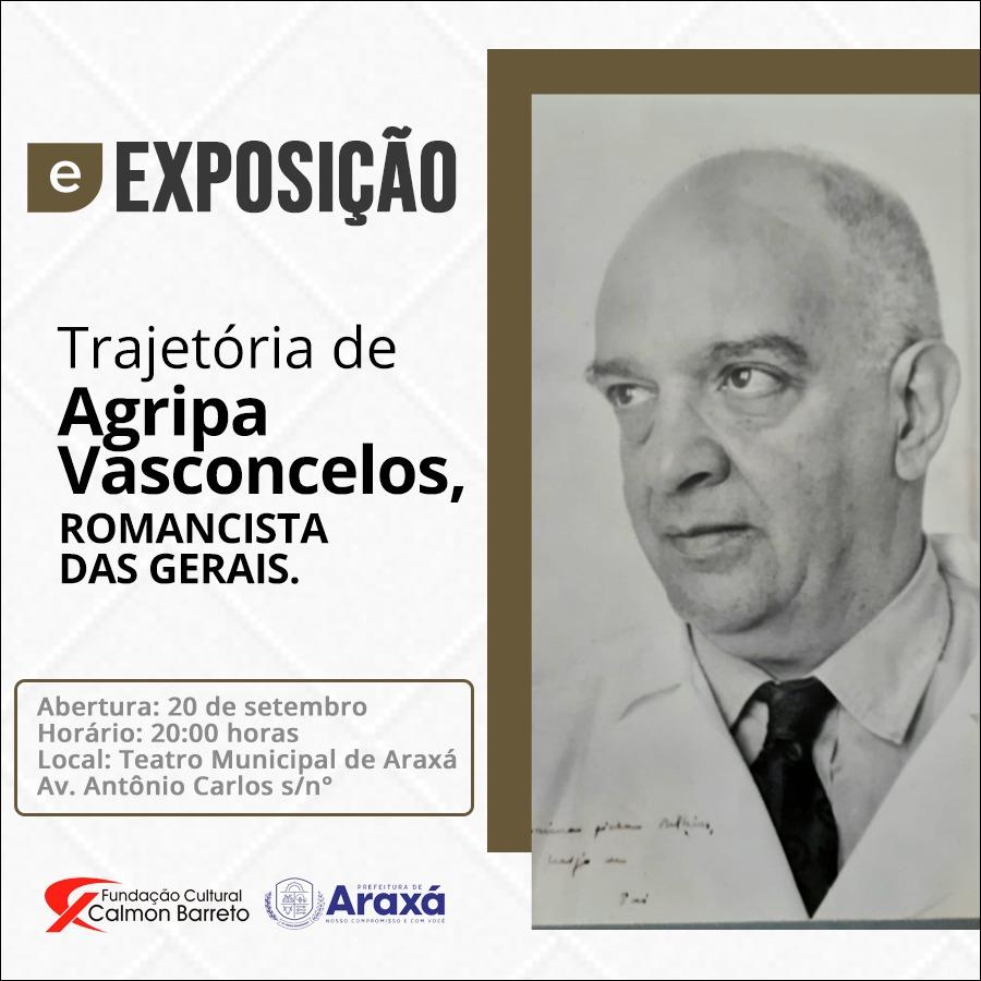 Araxá recebe exposição comemorativa dos 125 anos do romancista Agripa Vasconcelos