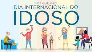 1º de outubro – Dia Nacional do Idoso e Dia Internacional das Pessoas Idosas